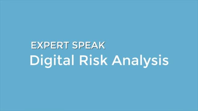 Expert Speak – Digital Risk Analysis