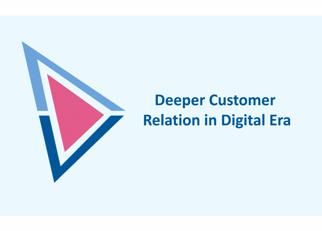 Building Deeper customer Relationship in Digital Era