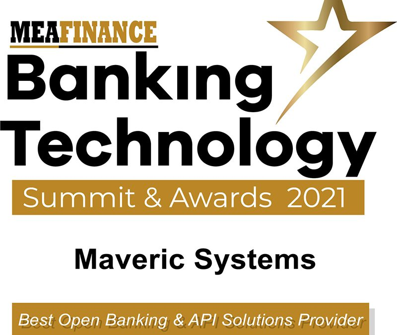 Maveric Systems wins MEA Finance's Banking Technology Awards 2021 for Best Open Banking and API Solutions Provider