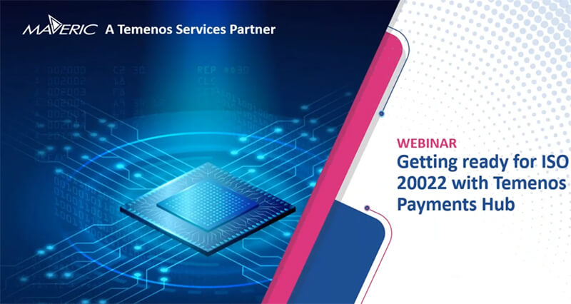 Getting ready for ISO 20022 with Temenos Payments Hub (TPH)